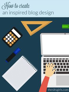 Your blog design should be a reflection of you and your writing style. Learn how to take inspiration from your world to create a blog design that is perfect for you.