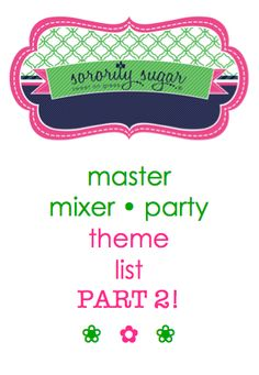 a new semester means new socials, parties, mixers and exchanges! check out the latest sorority sugar list of mixer themes from A to Z PART 2!! <3 BLOG LINK: http://sororitysugar.tumblr.com/post/70806981805/master-mixer-list-part-2#notes