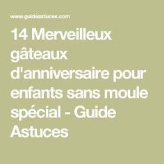 14 Merveilleux gâteaux d'anniversaire pour enfants sans moule spécial - Guide Astuces