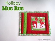 Holiday Mug Rug | Fussy Cut ... quick and easy anytime gift along with a nice  mug ... i add a few inches enough to hold a little snack ...ENJOY