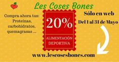 Te informamos de la oferta, sólo en nuestra web www.lescosesbones.com, del 20% en alimentación deportiva. Período 1 al 31 de mayo de 2014. Dudas? info@lescosesbones.com Un abrazo. Les Coses Bones C/ Major 12 - Molins de Rei