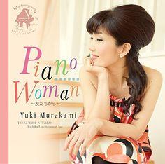 Yuki Murakami - Piano Woman Tomodachi Kara [Japan CD] TECG-30101 Teichiku Japan http://www.amazon.ca/dp/B00NP7IM5A/ref=cm_sw_r_pi_dp_F0ecwb02X7C1H