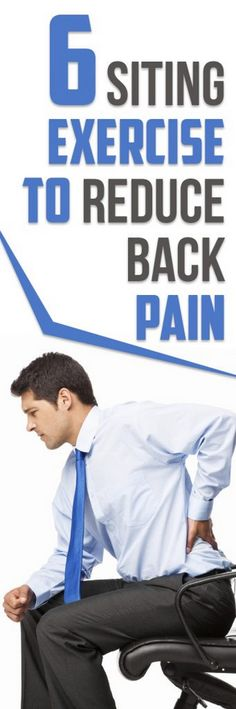 6 Siting Exercise To Reduce Back Pain