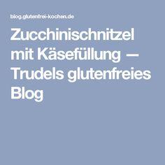 Zucchinischnitzel mit Käsefüllung — Trudels glutenfreies Blog