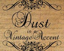 DUST is a VINTAGE ACCENT Words Frame Digital Collage Sheet Download Burlap Fabric Transfer Iron On Pillows Totes Tea Towels No. 4092