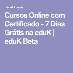 Cursos Online com Certificado - 7 Dias Grátis na eduK | eduK Beta