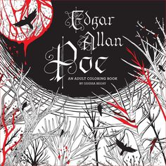 Just in time for fall, Halloween, and all things macabre comes EDGAR ALLAN POE: An Adult Coloring Book by Odessa Begay!