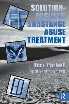 Solution-Focused Substance Abuse Treatment by Teri Pichot. $8.12. 255 pages. Author: Teri Pichot. Publisher: Routledge; 1 edition (March 17, 2011)