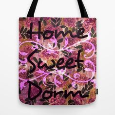 HOME SWEET DORM Colorful Floral Fine Art Trendy Typography Quote Feminine Pink Hipster Girly Cool Tote Bag
