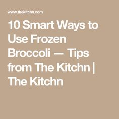 10 Smart Ways to Use Frozen Broccoli — Tips from The Kitchn | The Kitchn