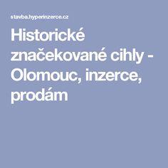 Historické značekované cihly - Olomouc, inzerce, prodám