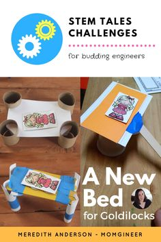 Fairy Tale STEM Activity - Goldilocks and the 3 Bears. Design and create a new bed for Goldilocks! Meredith Anderson Momgineer
