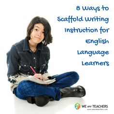 8 Ways to Scaffold Writing Instruction