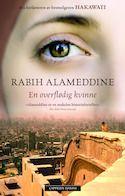 En overflødig kvinne / Rabih Alameddine:  Makeløs historiefortelling. Beirut og Libanon, bøker og levd liv