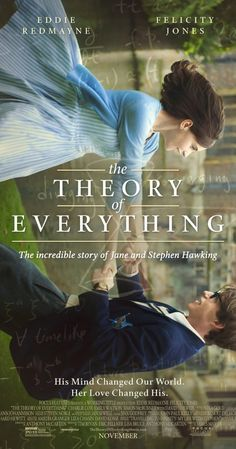 The Theory of Everything. (2014) Director James Marsh who gave us the documentary, Man on a Wire (Philippe Petit's brilliant tight rope walk between the NY Twin Towers), has succeeded again. In this film he gives both the human side of Stephen Hawkin and his brilliance. Eddie Redmayne offers a remarkable performance in this portrayal of the physicist's life. Well worth the seeing.