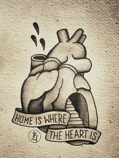 """Home is where the heart is"" Heart"
