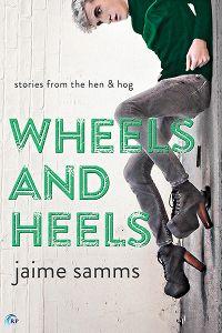 Wheels and Heels by Jaime Samms (@JaimeSamms @riptidebooks) #giveaway
