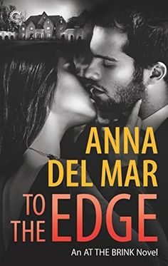To the Edge by Anna del Mar It's hard to blow our Lily away, but Anna del Mar managed it with To The Edge.