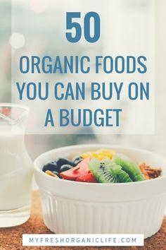 50 Organic Foods You Can Buy on a Budget – My Fresh Organic Life