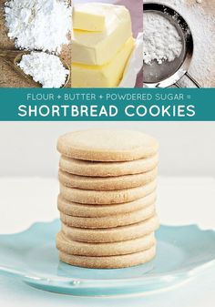 flour + butter + powdered sugar = shortbread cookies