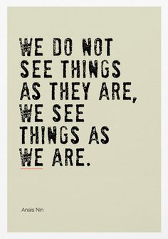 seeing things as we are