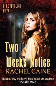 UK Cover Reveal: Two Weeks' Notice (Revivalist #2) by Rachel Caine