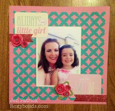 Roxybonds Close To My Heart:  Picture My Life Scrapbook Page