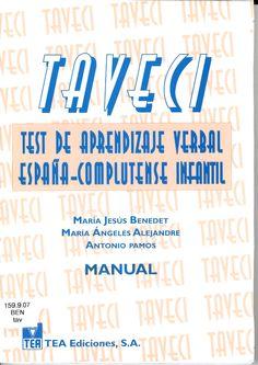 TAVECI : test de aprendizaje verbal: España-Complutense infantil : manual / María Jesús Benedet, María Angeles Alejandre, Antonio Pamos http://absysnetweb.bbtk.ull.es/cgi-bin/abnetopac01?TITN=527464