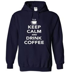 Keep Calm And Drink Coffee T Shirts, Hoodies. Get it here ==► https://www.sunfrog.com/Funny/Keep-Calm-And-Drink-Coffee-NavyBlue-12331264-Hoodie.html?41382