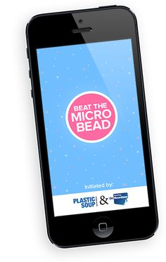 Avoid contributing to the plastic soup in our seas by using the Beat the Micro Bead App to steer clear of cosmetic products which contain plastic microbeads