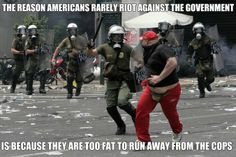 They don't riot for a reason