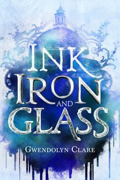 Ink Iron & Glass - I know nothing about this book, but it's a great title & a great cover!