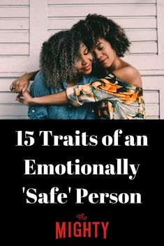 15 Traits of an Emotionally 'Safe' Person
