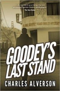 Goodey's Last Stand: A Hard Boiled Mystery (Joe Goodey Mysteries Book 1) by Charles Alverson. Get your FREE copy now! Visit http://www.planetebooks.net/goodeys-last-stand-a-hard-boiled-mystery-joe-goodey-mysteries-book-1-by-charles-alverson/