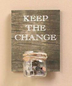 A great incentive to save some money, with a recycled jar, some reclaimed wood and string