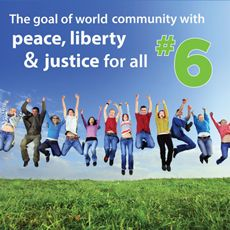 6th Principle: The Goal of World Community with Peace, Liberty, and Justice for All