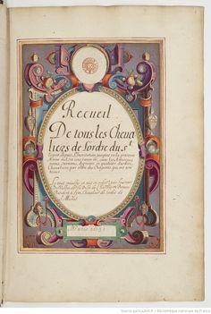 A fabulous colored frame. 'Recueil de tous les chevaliers de l'ordre du Saint Esprit.'  1601-1700