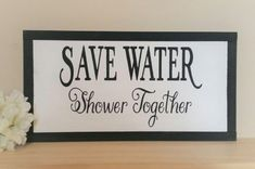 Save Water Shower Together Bathroom Decor Wood by CSCByMeg on Etsy