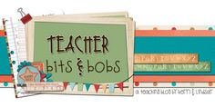 Teacher Bits and Bobs blog