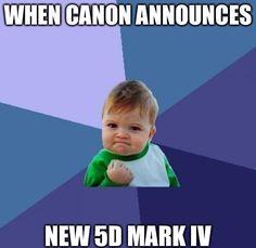When canon announces the 5D Mark IV Photography Memes Photo Humor