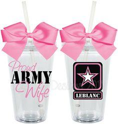 Proud Army Wife Girlfriend Mom 16oz Personalized Acrylic Tumbler.