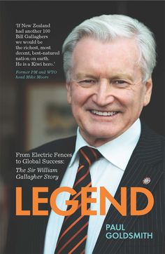 Legend: From Electric Fences to Global Success, The Sir William Gallagher Story - Paul Goldsmith