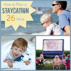 How to Plan a Staycation with Kids.  Includes 26 Ideas from A-Z on @My Kids' Adventures