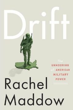 Drift: The Unmooring of American Military Power http://amzn.to/HrCxyn