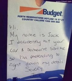"Leave a ""sorry I hit your car"" note on the victim's car. They'll go crazy looking for the damage."