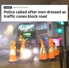 Police called after men dressed as traffic cones block road