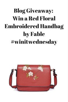 Blog Giveaway_ Win a Red Floral Embroidered Handbag by Fable #winitwednesda