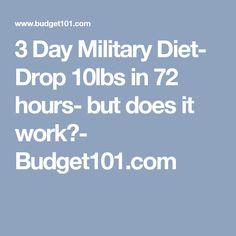 3 Day Military Diet- Drop 10lbs in 72 hours- but does it work?- Budget101.com #militarydiet
