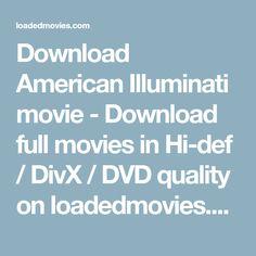 Download American Illuminati movie - Download full movies in Hi-def / DivX / DVD quality on loadedmovies.com Assassin Movies, Illuminati, Movies Online, American