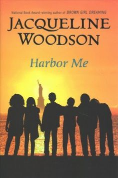 HARBOR ME written by Jacqueline Woodson. When six students are chosen to participate in a weekly talk with no adults allowed, they discover that when they're together, it's safe to share the hopes and fears they have to hide from the rest of the world.